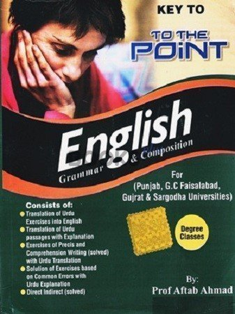Key to the Point English Grammar & Composition aftab ahmad