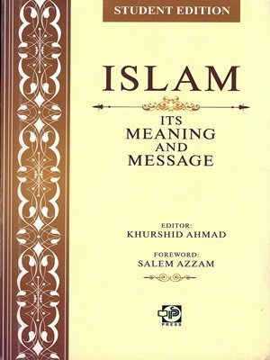 Islam its Meaning and Message IPS Press