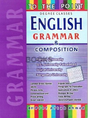 To The Point English Grammar and Composition aftab ahmed