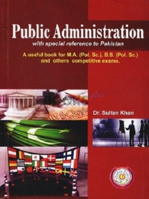 Public Administration by Dr Sultan Khan