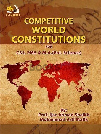 Competitive World Constitutions for CSS PMS MA AH Publishers