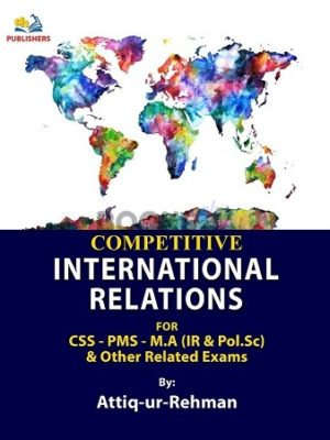 Competitive International Relations for CSS PMS MA AH Publishers