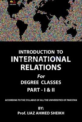Introduction to International Relations Part 1 & 2 AH Publishers