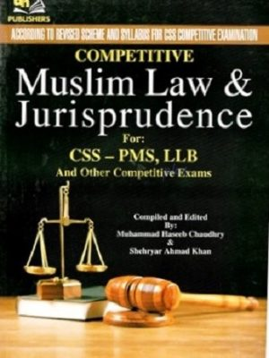Competitive Muslim Law & Jurisprudence CSS PMS LLB AH Publishers
