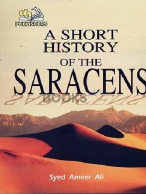 A Short History of the Saracens AH Publishers