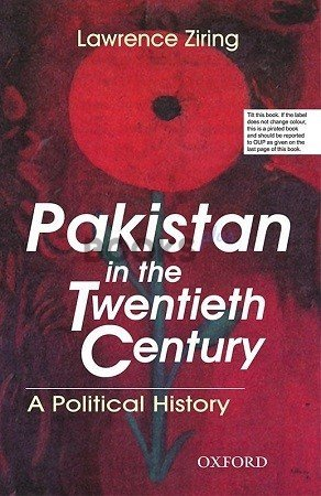 Pakistan in the Twentieth Century A Political History Oxford
