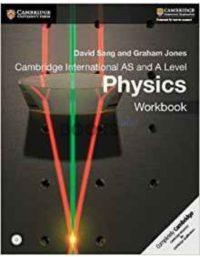 Cambridge International AS and A Level Physics Workbook Sang Jones