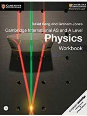 Cambridge International AS and A Level Physics Workbook Sang Jones