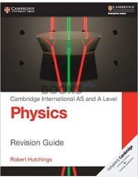 Cambridge International AS and A Level Physics Revision Guide hutchings