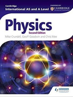 Cambridge International AS and A Level Physics 2nd Edition Hodder Education crundell goodwin mee