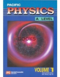 Pacific Physics A Level Volume 1