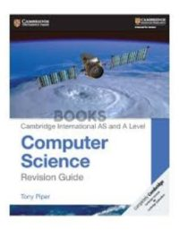 Cambridge International AS & A Level Computer Science Revision Guide Piper