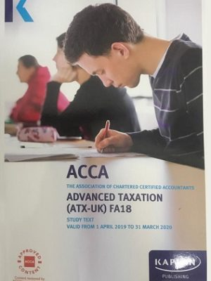 Kaplan ACCA P6 Advanced Taxation ATX-UK FA18 Study Text 2020