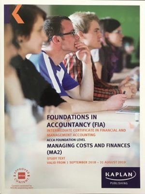 kaplan fia ma2 managing cost and finance study text 2019