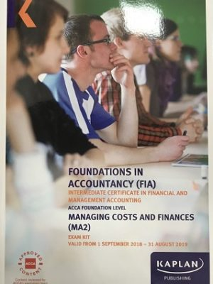 kaplan fia ma2 managing cost and finances exam kit 2019