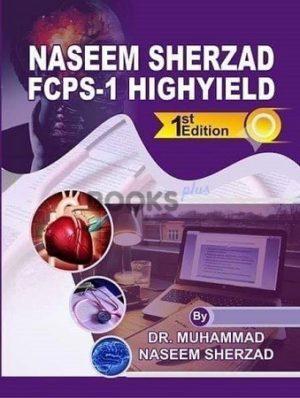 Naseem Sherzad FCPS 1 Highyield 1st edition