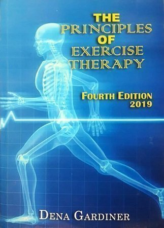 The Principles of Exercise Therapy 4th Edition Dena Gardiner