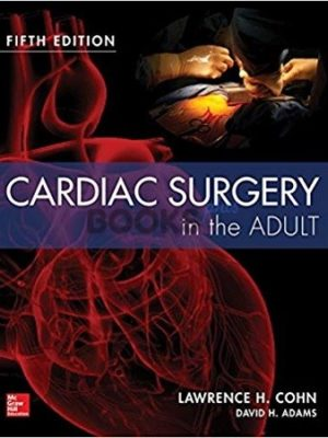 Cardiac Surgery in the Adult 2 volumes 5th Edition