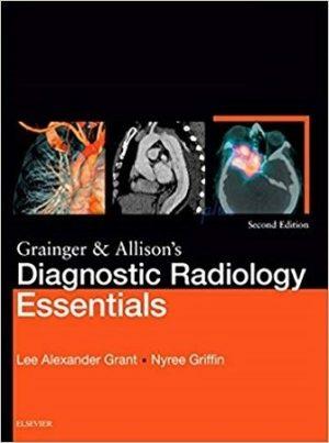 Grainger Allisons Diagnostic Radiology Essentials 2 Volumes