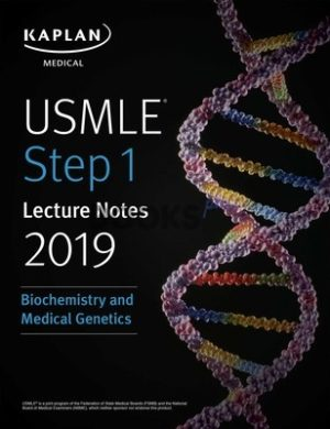 Kaplan USMLE Biochemistry & Medical Genetics Lecture Notes 2019