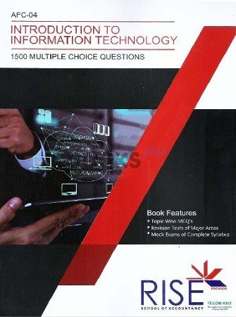 CA AFC 4 Introduction To Information Technology 1500 MCQs RISE