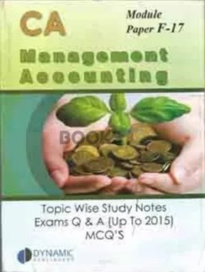 CA Module F17 Management Accounting Topic Wise Study Notes Exams Q & A Upto 2015 MCQs