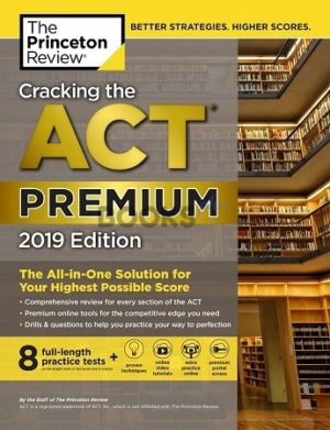 Cracking the ACT Premium 2019 Edition The Princeton Review