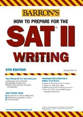 Barron's SAT 2 Writing 4th Edition by George Ehrenhaft