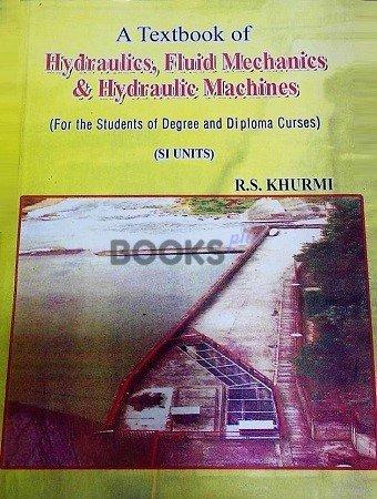 A Textbook of Hydraulics Fluid Mechanics & Hydraulic Machines