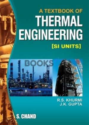 A Textbook of Thermal Engineering by R S Khurmi