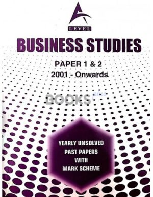 A Level Business Studies P1 & P2 Unsolved 2001 onwards to June 2018