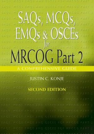 SAQs MCQs EMQs and OSCEs for MRCOG Part 2 2nd Edition