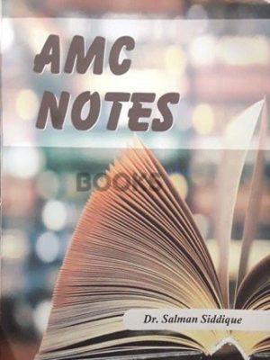 AMC Notes by Dr Salman Siddique