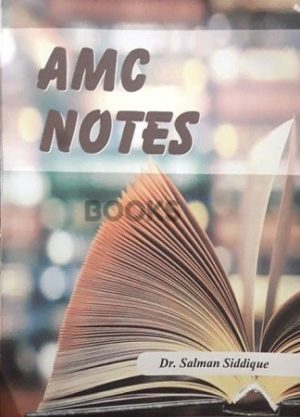 AMC Notes by Dr Salman Siddique
