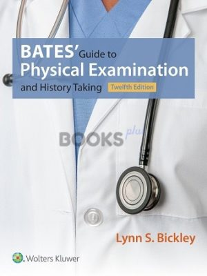 Bates Guide to Physical Examination and History Taking 12th Edition