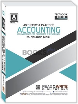 Accounting AS Level Theory and Practice by M Nauman Malik