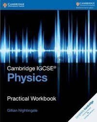 Cambridge IGCSE Physics Practical Workbook
