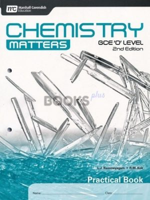 Chemistry Matters GCE O Level Practical Book 2nd Edition