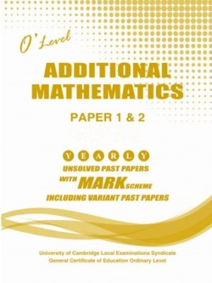 O Level Additional Mathematics P1 & P2 Unsolved upto Nov 2018