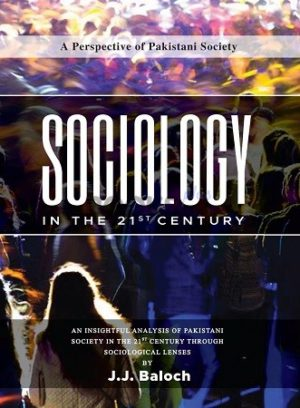 Sociology in the 21st Century by J J Baloch Paramount
