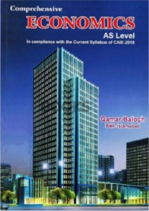 AS Level Economics Comprehensive By Qamar Baloch