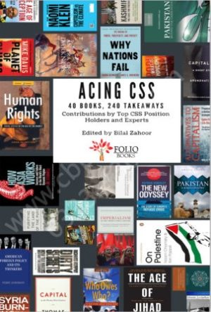 Acing CSS 40 Books 240 Takeaways by Bilal Zahoor Folio Books