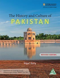 The History and Culture of Pakistan by Nigel Kelly new 2nd Edition