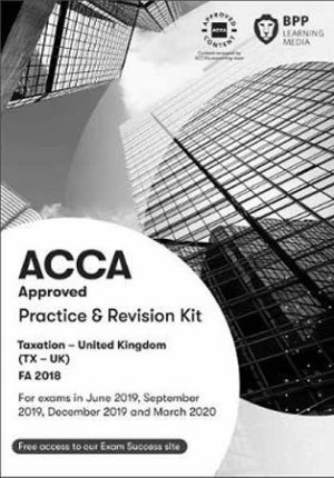 BPP ACCA Taxation TX UK F6 FA 2018 Practice & Revision Kit
