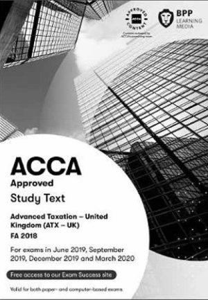 BPP ACCA Advanced Taxation ATX UK P6 FA 2018 Study Text