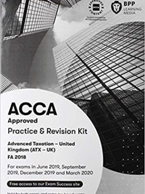 BPP ACCA Advanced Taxation ATX UK P6 FA 2018 Practice & Revision Kit