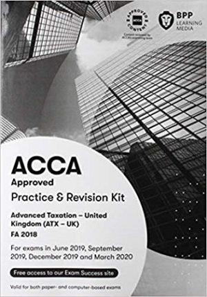 BPP ACCA Advanced Taxation ATX UK P6 FA 2018 Practice & Revision Kit
