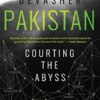 Pakistan Courting the Abyss