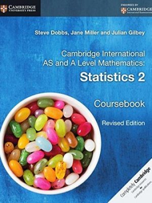 Cambridge International AS and A Level Mathematics Statistics 2 Coursebook Revised