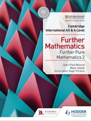 Cambridge International AS and A Level Further Pure Mathematics 2